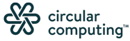 Circular Computing™ - Because IT shouldn't cost the Earth